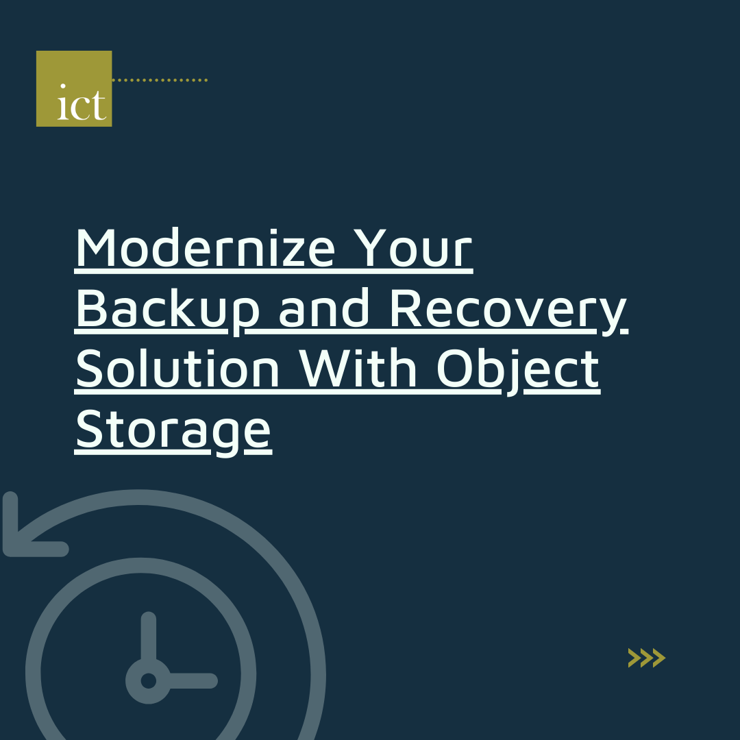 Modernize Your Backup and Recovery Solution with Object Storage